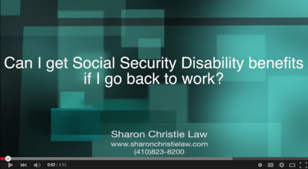 Can I get Social Security Disability benefits if I go back to work?