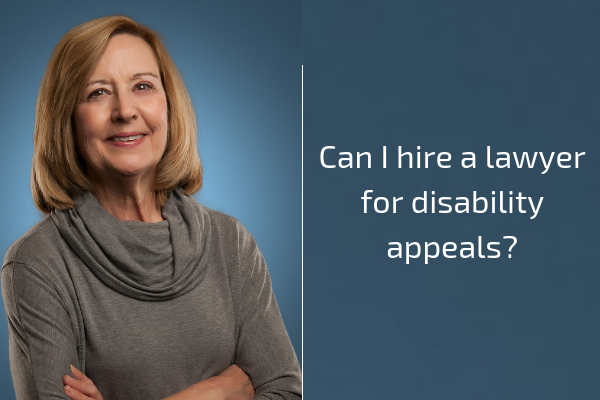 Can I hire a lawyer for disability appeals?