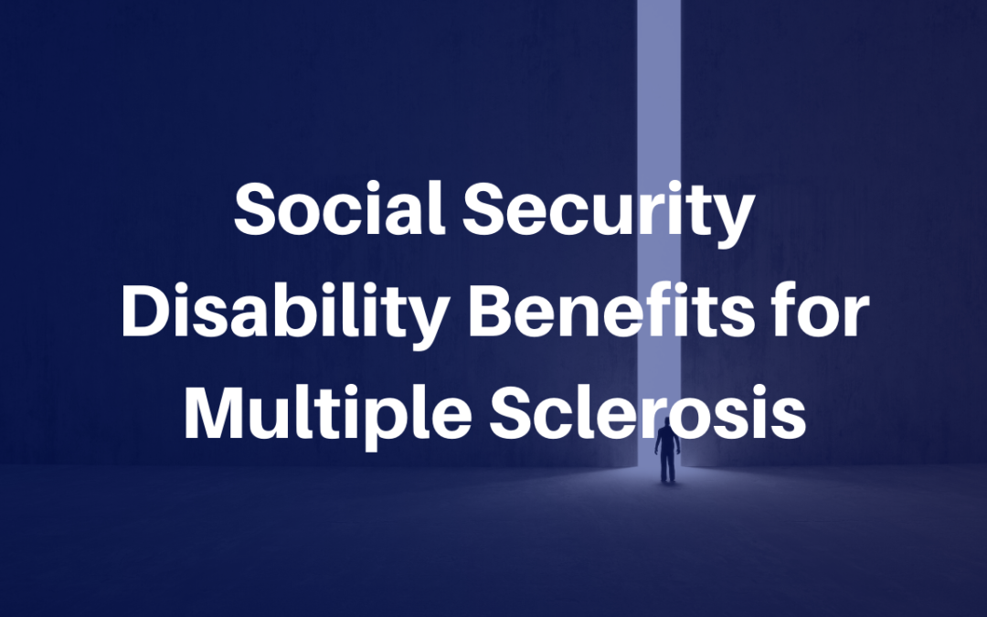 Disability Benefits for Multiple Sclerosis