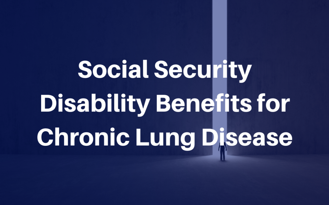 Social Security Disability Benefits for Chronic Lung Disease