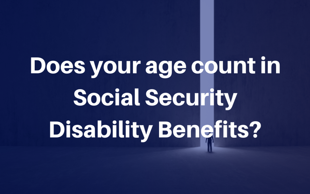 Does your age count in Social Security Disability Benefits