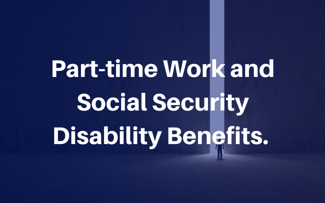 Part-time work and Social Security Disability Benefits