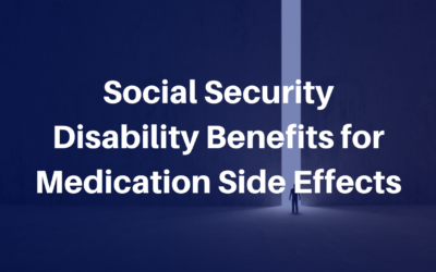 Social Security Disability Benefits for Medication Side Effects