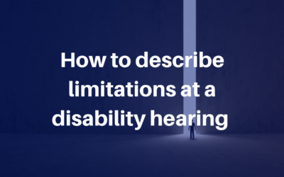 How to Describe Limitations at a Disability Hearing