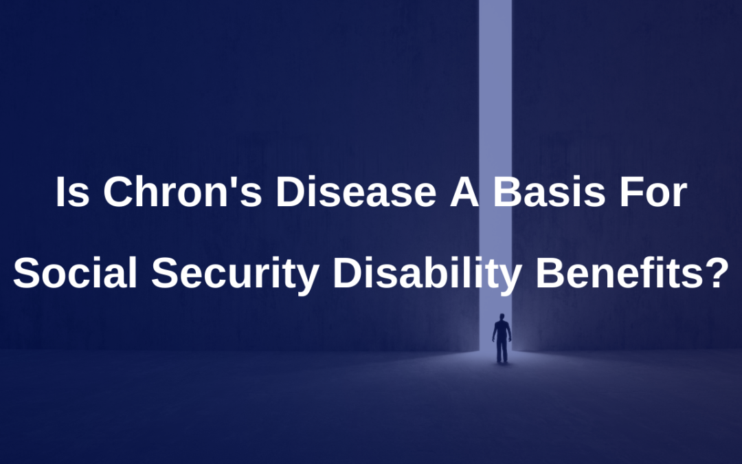 Is Crohn's Disease a basis for Social Security benefits