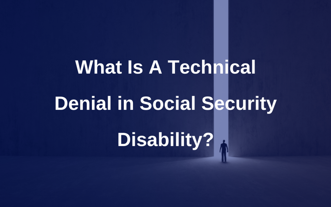 What is a technical denial in Social Security Disability