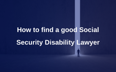 How to find a good Social Security Disability Lawyer