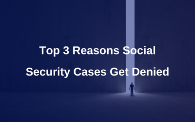 Top 3 Reasons Social Security Cases Get Denied