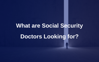 What are Social Security Doctors looking for