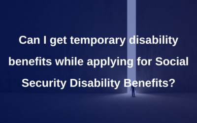 Can I get temporary disability benefits while applying for Social Security Disability Benefits?