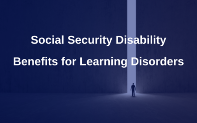 Social Security Disability Benefits for Learning Disorders