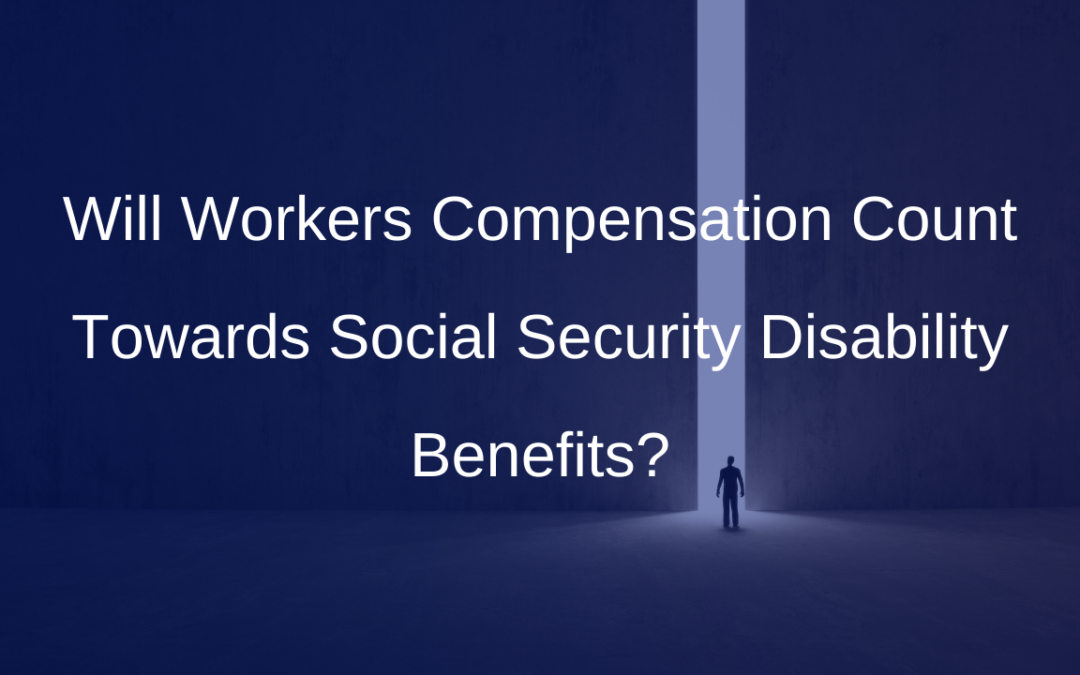 Will Workers Compensation Count Towards Social Security Disability Benefits?