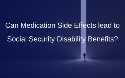 Can Medication Side Effects lead to Social Security Disability Benefits?