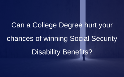 Can a College Degree hurt your chances of winning Social Security Disability Benefits?