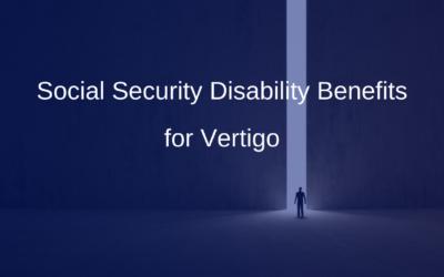 Social Security Disability Benefits for Vertigo