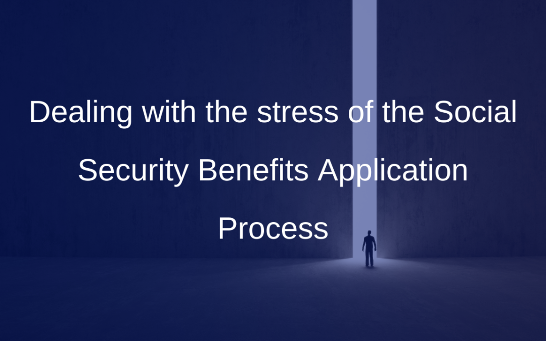 Dealing with the stress of the Social Security Benefits Application Process